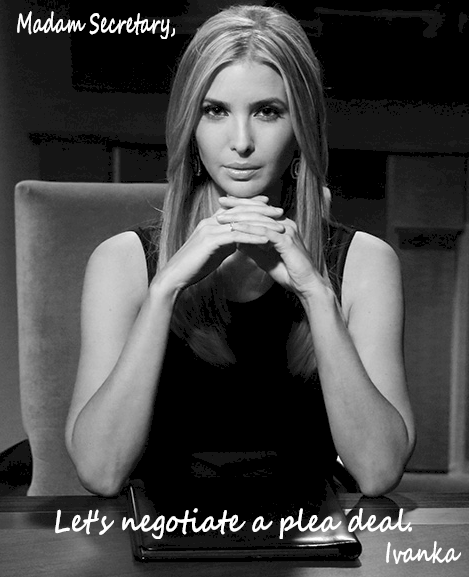 Click image for larger version.  Name:Ivanka Hillary Plea Deal.png Views:37 Size:794.7 KB ID:56082