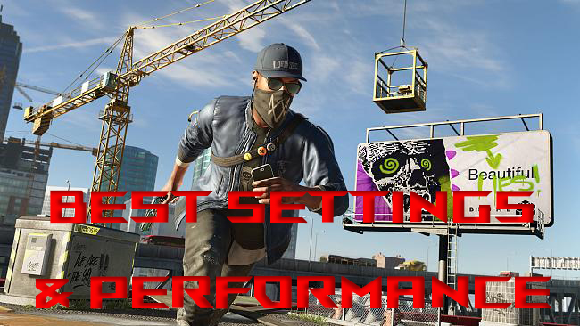 Watch Dogs 2: Best graphics settings & performance | ROG